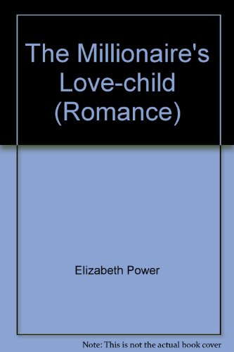 9780263183047: The Millionaire's Love-child (Romance)