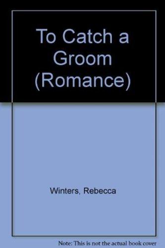 9780263183238: To Catch a Groom (Romance)