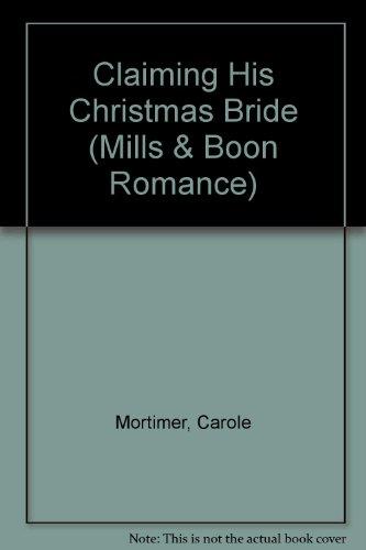 9780263183504: Claiming His Christmas Bride (Romance)