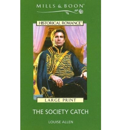 9780263184044: The Society Catch (Historical Romance)
