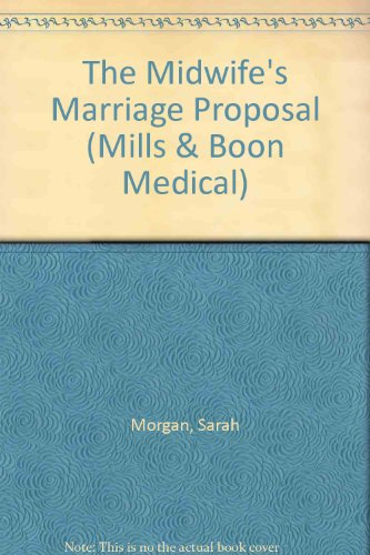 9780263184396: The Midwife's Marriage Proposal (Medical Romance)