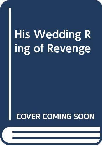 9780263185966: His Wedding Ring of Revenge (Large Print Mills & Boon Romance)