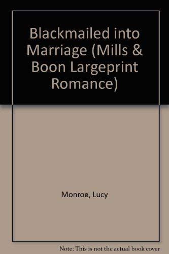9780263185973: Blackmailed Into Marriage (Romance Large Print)