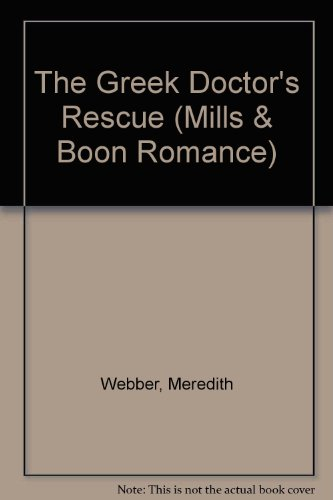 9780263186253: The Greek Doctor's Rescue (Mills & Boon Romance)