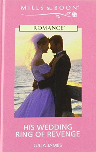 9780263186765: His Wedding Ring of Revenge. (Mills & Boon Romance)