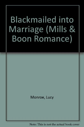 9780263186772: Blackmailed Into Marriage (Romance)
