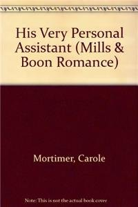 9780263186819: His Very Personal Assistant (Mills & Boon Romance)