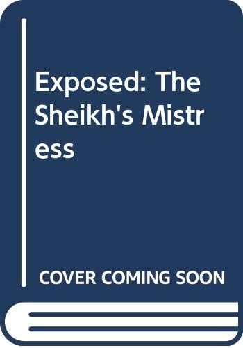 9780263187083: Exposed: The Sheikh's Mistress (Romance)