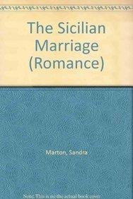 The Sicilian Marriage (Romance) (9780263187090) by Sandra Marton