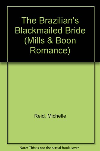 9780263187236: The Brazilian's Blackmailed Bride (Harlequin Presents)