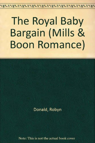 9780263187458: The Royal Baby Bargain (Romance)
