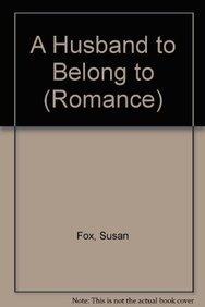9780263187977: Husband to Belong to