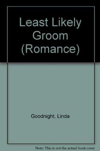 Least Likely Groom (Romance) (9780263188004) by Linda Goodnight