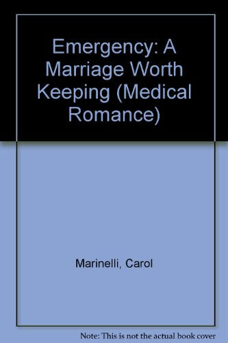 9780263188288: Emergency: A Marriage Worth Keeping (Medical Romance)