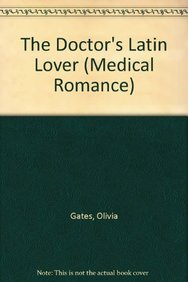 9780263188325: The Doctor's Latin Lover (Medical Romance)