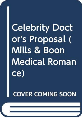 9780263188356: Celebrity Doctor's Proposal (Medical Romance)