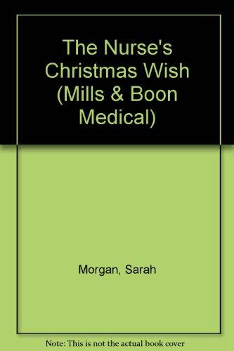 The Nurse's Christmas Wish (Medical Romance) (0263188434) by Morgan, Sarah