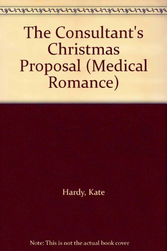 9780263188448: The Consultant's Christmas Proposal (Medical Romance)
