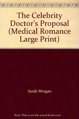 9780263188516: The Celebrity Doctor's Proposal (Medical Romance Large Print)
