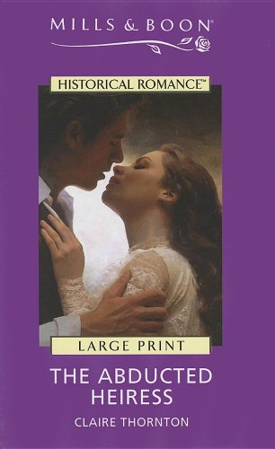 9780263189001: The Abducted Heiress (Mills & Boon Historical Romance)
