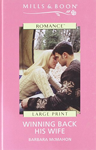 Winning Back His Wife (Mills & Boon Largeprint Romance): Mcmahon, Barbara