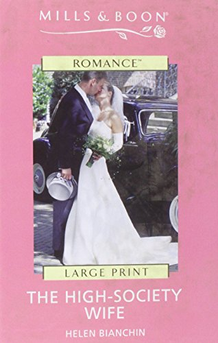 The High-Society Wife (Mills & Boon Largeprint Romance): Bianchin, Helen