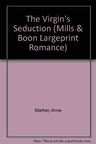 The Virgin's Seduction (Mills & Boon Largeprint: Anne Mather