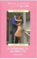 9780263189803: A Husband to Belong To (Mills & Boon Largeprint Romance)