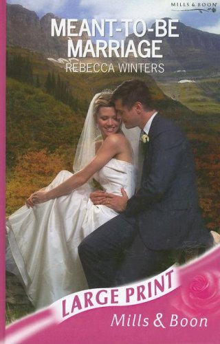 9780263189940: Meant-To-Be Marriage (Romance Large Print)
