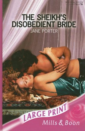 The Sheikh's Disobedient Bride (Romance Large Print) (9780263190007) by Jane Porter