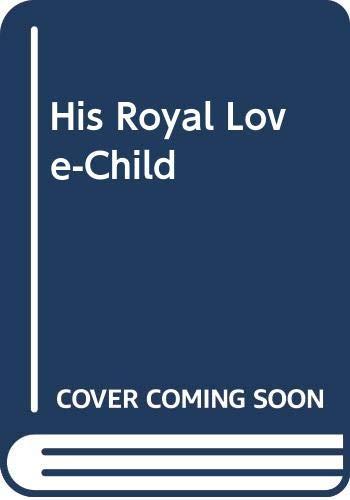 9780263190236: His Royal Love-Child (Romance Large)