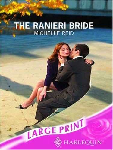 9780263190243: The Ranieri Bride (Mills & Boon Largeprint Romance)