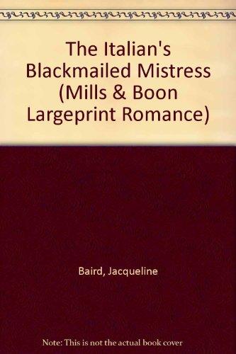 9780263190250: The Italian's Blackmailed Mistress (Romance Large)