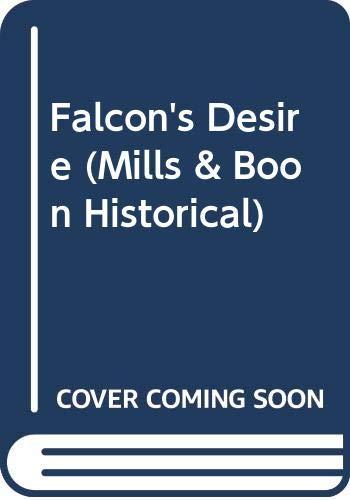 9780263190533: Falcon's Desire (Historical Romance)