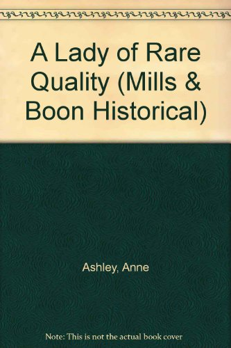 9780263190540: A Lady of Rare Quality (Mills & Boon Historical)