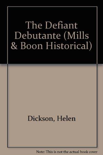 9780263190618: The Defiant Debutante (Historical Romance)