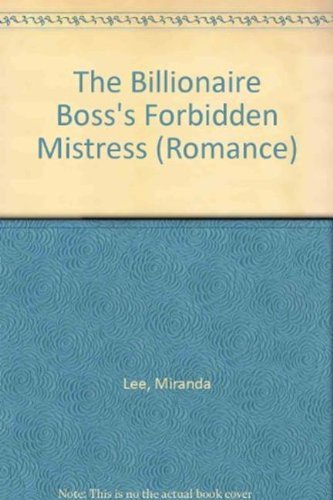 9780263191189: The Billionaire Boss's Forbidden Mistress (Romance)