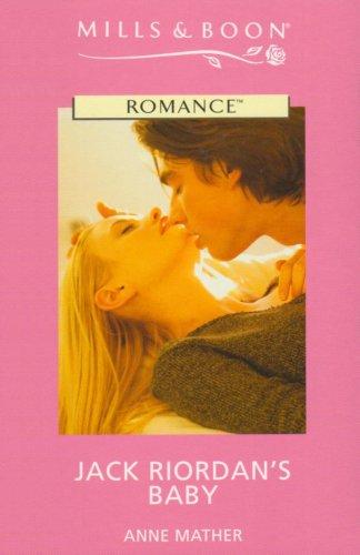 9780263191356: Jack Riordan's Baby (Romance)