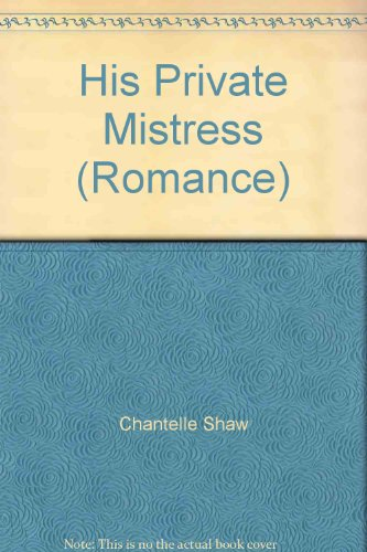 9780263191547: HIS PRIVATE MISTRESS (Romance)