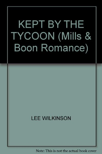 9780263191578: Kept by the Tycoon (Mills & Boon Romance)
