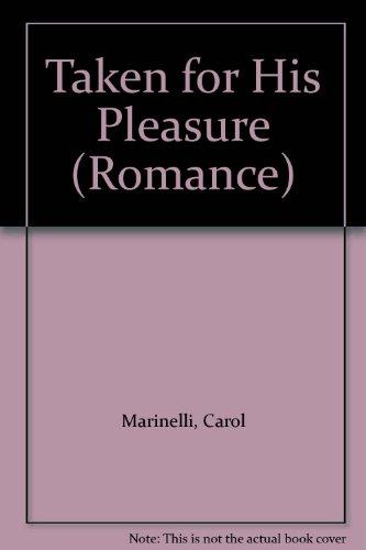 9780263191684: Taken for His Pleasure (Romance)