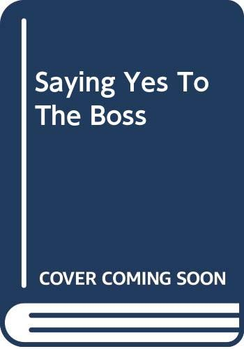 9780263191929: Saying Yes to the Boss (Romance)