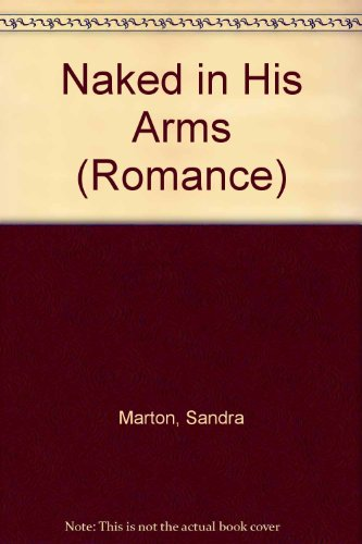 9780263192049: Naked in His Arms (Romance)