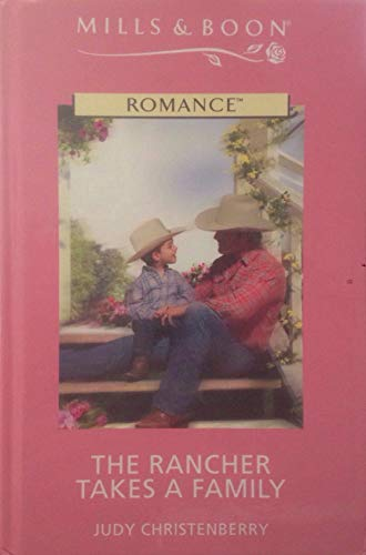 9780263192100: The Rancher Takes a Family (Romance)