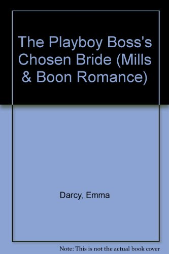 The Playboy Boss's Chosen Bride (Romance) (0263192318) by Emma Darcy