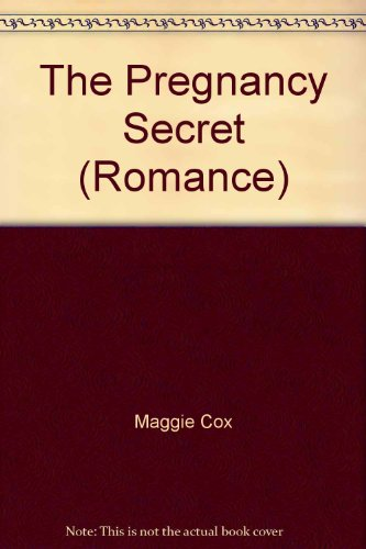 THE PREGNANCY SECRET (Romance): MAGGIE COX