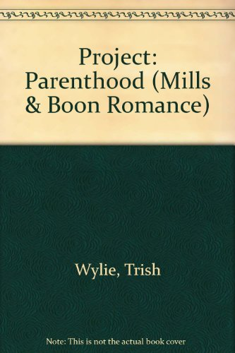 9780263192438: Project: Parenthood (Mills & Boon Romance)