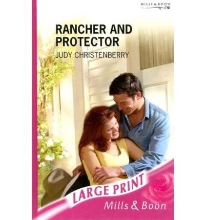 9780263192865: Rancher and Protector (Romance)