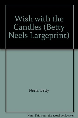 9780263193022: Wish with the Candles (Betty Neels Largeprint)