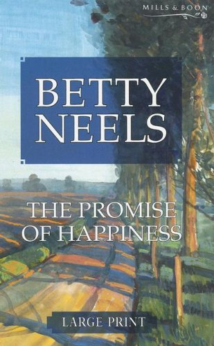 9780263193114: The Promise of Happiness (Betty Neels Large Print)